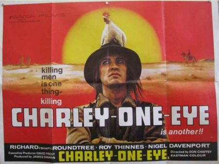 Charley-Le-Borgne  de Don Chaffey.  L'affiche du film, la légende est particulièrement importante, nous pouvons lire en gros caractères : « Killing men is one thing – killing Charley-One-Eye is another !!  (Tuer des hommes est une chose - tuer Charley-One-Eye est une autre ! ) »